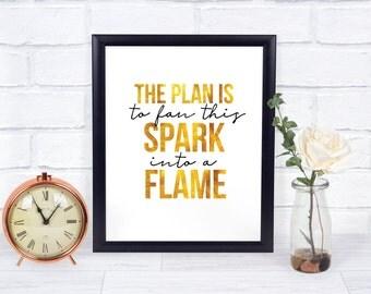 Printable Art Hamilton Musical Hamilton Print The Plan is to fan this Spark into a Flame Wall Art Gold Foil Poster Hamilton Quote Lyrics
