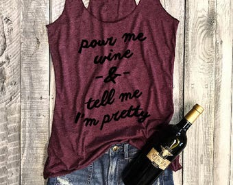 POUR ME WINE & Tell Me I'm Pretty..Funny Tank, Yoga Shirt, Gym Tank, Fitness Tank, Yoga Vest, Gym Tank