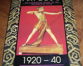 ART DECO: An Illustrated Guide to Decorative Styles - 1920 thru 1940