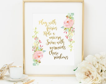 Bohemian Play With Fairies Ride A Unicorn Swim With Mermaids Chase Rainbows Printable Nursery Quote Print Pink and Gold Nursery Decor 117