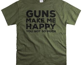Husband Gift - Gun Shirt - Gifts for Men - Guns Make Me Happy T Shirt - Valentines Day Gift for Him - Mens Tshirts