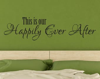 Love Wall Decal, Bedroom Wall Decal, Master Bedroom, Newlywed Wall Decal, Vinyl Wall Decal, Happily Ever After, Love Quote, Love Decal