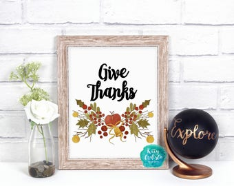 Give Thanks, Typography Art, Thanksgiving Quote Digital Print, Home Decor, Printable Art, Wall Art Print, Instant Download, Seasonal Art