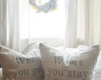 where you go I will go, where you stay I will stay set of 2 pillow covers. available in 18x18, 20x20, 16x24 and 16x26. patches are optional