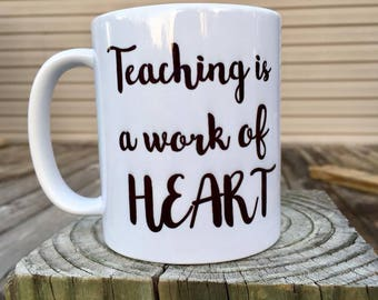 Teaching is a work of Heart - Coffee Mug