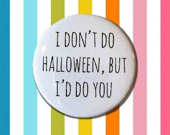 Don't do Halloween, Halloween Badge, Rude Badge, Halloween
