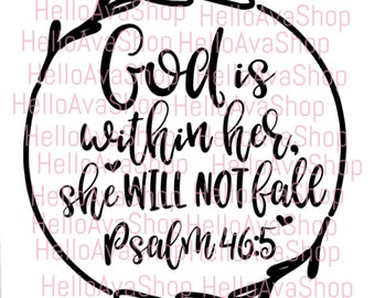 God Is Within Her She will Not Fall Psalm 46:5 SVG File, Vector, Cut File, Cricut Image, Silhouette, Digital Download, verse svg, bible svg