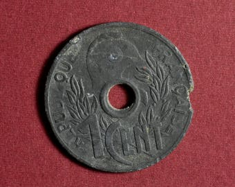 French Indochina Zinc 1 Cent Coin with Hole, WW II Francaise Indochine Perforated Coin