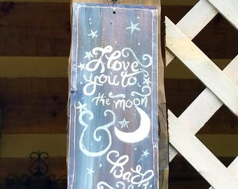 """Reclaimed, Handpainted Wood Sign """"I love you to the moon and back"""""""