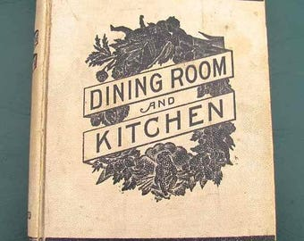 Rare Antique 1894 Dining Room & Kitchen Cookbook by Grace Townsend Illustrated Leatherette Hardcover