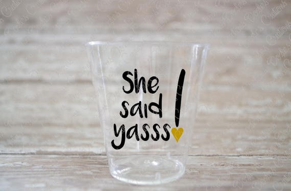 She Said Yasss Vinyl Decals For Ounce Shot Glasses - Vinyl decals for shot glasses