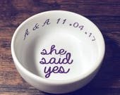 She Said Yes Ring Dish | Date Ring Dish | Personalized Engagement Ring Dish | Bridal Shower Gift | Ring Holder | Engagement Gift