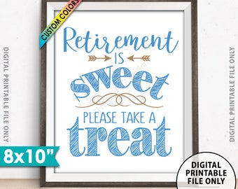 """Retirement Party Sign, Retirement is Sweet Please Take a Treat, Sweet Treats Sign, Retirement Sign, Custom Color 8x10"""" Printable Sign"""
