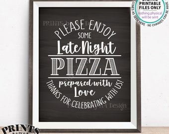 "Pizza Sign, Enjoy Some Late Night Pizza Party Sign, Wedding Reception Pizza, Birthday, Graduation, Chalkboard Style PRINTABLE 8x10"" Sign"