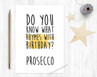 prosecco birthday card, do you know what rhymes with birthday, funny birthday card, prosecco card, alcohol birthday card, friend birthday