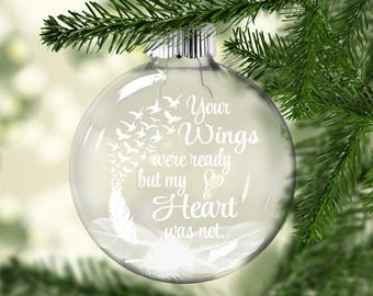 Your Wings were ready our hearts were not  Ornament - Sympathy Ornament - Memory Ornament - Memorial Ornament - Heaven Ornament