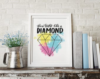 "PRINTABLE Watercolor Print: 8.5x11 digital print ""Shine Bright Like A Diamond"""