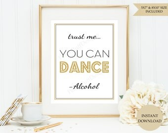 Trust me you can dance sign (INSTANT DOWNLOAD)  - Printable wedding signs - Alcohol wedding sign - Wedding signs printable SB001