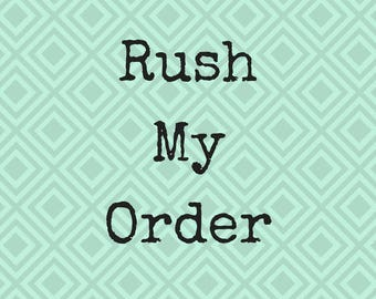Rush My Order, Order Rush Add On, Rush Order Bump Up Production To 1-3 Business Days (This is NOT a Shipping Upgrade!!)