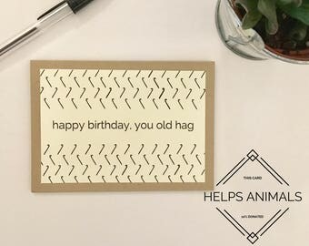 Happy Birthday You Old Hag | Birthday Card | Birthday Gift Friend | Friend Birthday Card