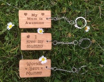 I Love My Mummy, My Mum is Awesome & Worlds Best Mummy, Oak Key Rings.