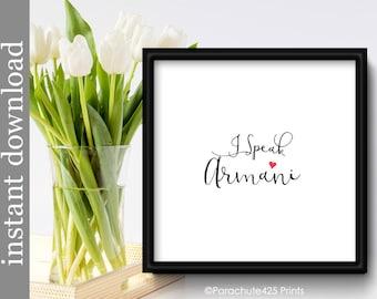 Fashion Printable, I Speak Armani, fashion download, fashion designer, fashion print, fashion wall art, fashion typography, fashion decor