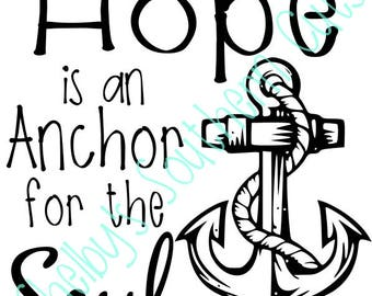 Hope is an Anchor for the Soul - SVG - Heb 6:19