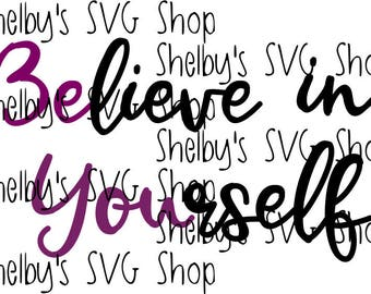 """Believe in Yourself """"Be You"""" - SVG"""