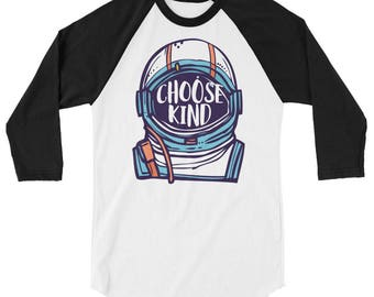 Be Kind Choose Kind Spread Kindness 3/4 sleeve raglan shirt T-shirt