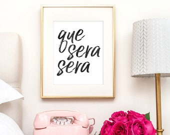 Que Sera Sera | Downloadable Print | Instant Download | Gallery Wall | Printable