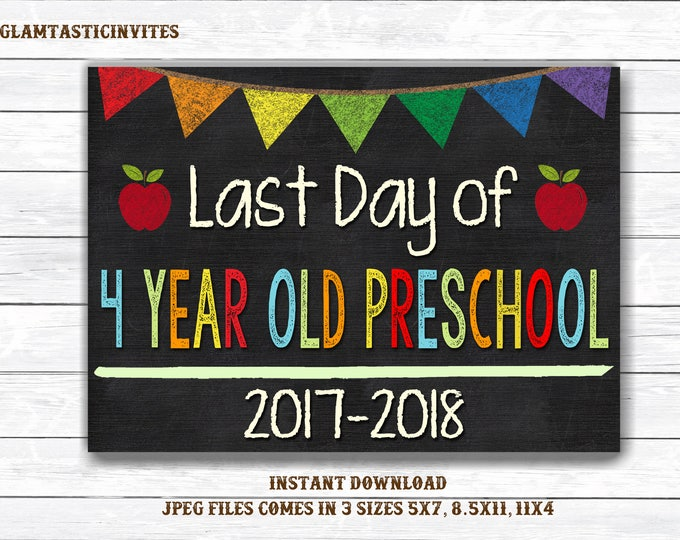 Last Day of School Sign, Last day of Preschool Sign, 4 Year Old Chalkboard Sign, INSTANT Download, Printable, Photo Prop, Last Day Sign