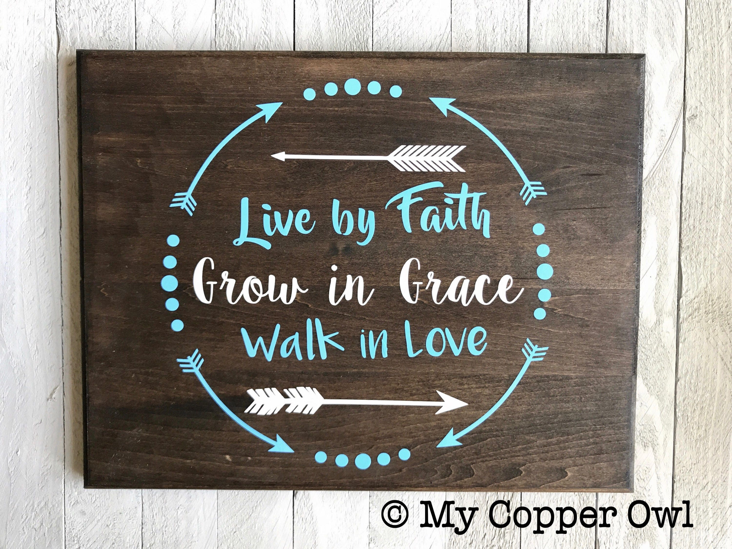 Live By Faith Grow In Grace Walk In Love Wall Sign Home