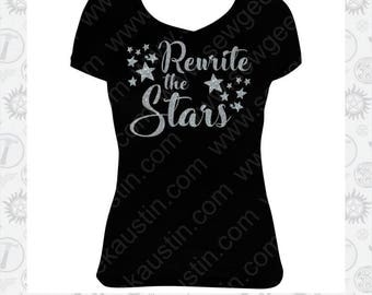 Rewrite the Stars Glitter - Greatest Showman inspired T-shirt