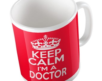 Keep calm I'm a Doctor mug