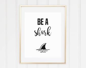 Be A Shark Quote Printable - Girlboss - Boss Babe - Female Entrepreneur - Girl Power - Instant Download - High Resolution JPEG & PDF