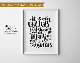 Harry Potter quote print, Albus Dumbledore, It is our choices dorm decor saying, motivational inspirational wall art poster, graduation gift