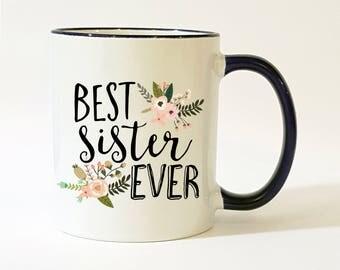 Best Sister Ever Mug / Sister Mug / Mug for Sister / Gift for Sister / Sister Gift / Sister Coffee Mug / Sister Coffee Cup / 11 or 15 oz
