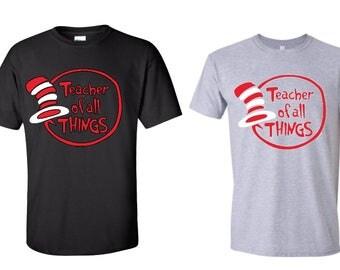 Teacher I Am Shirt, Teacher Of All Things Shirt, Personalized, Dr. Seuss Inspired Shirt, Read Across America