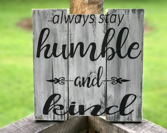 Stay Humble Rustic Wood Sign