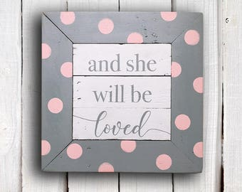 """Hand-painted wooden pallet sign, """"and she will be loved"""""""