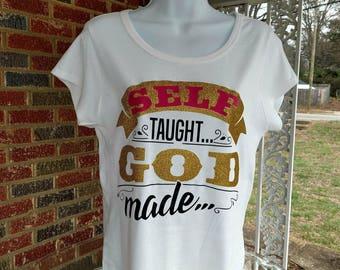 Self Taught, God Made Women's Tee-Shirt, Christian, God, Scoop Neck