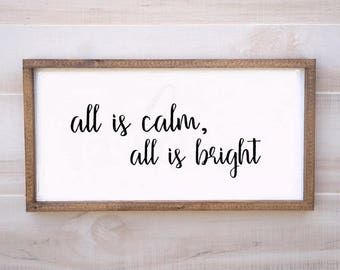 All is Calm, All is Bright - Christmas Sign, Farmhouse Christmas, Holiday Accent, Christmas Accent, Holiday Sign, Wood Painted Sign, Xmas