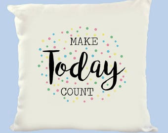 Make Today Count Cushion Cover, Gift, Homeware, 40x40, Polyester, White, Throw Pillow
