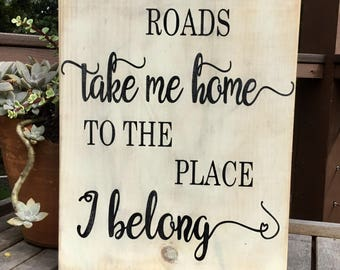 Country Roads wood sign,Country music lyrics,wood sign saying,John Denver famous song,take me home,to where I belong,mancave sign,bar sign