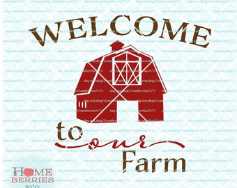 Welcome To Our Farm Life Country Life Living svg dxf eps jpg ai files for Cricut Silhouette & other cutting machines