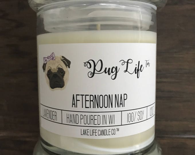 Pug Life™: Afternoon Nap Handmade Soy Candle. Lake Life Candle Co.