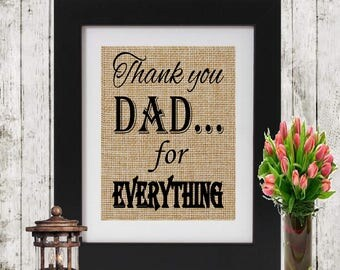 Gift for Dad - Thank you Dad for Everything - Dad Gift - Father's Gift - Gift for Father - Burlap Print for Dad