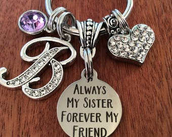 SISTER Birthday Gift, Sister Gifts, Sister Gift, Sister Jewelry, Personalized Sister Keychain, Always My Sister Forever my Friend, Sister In