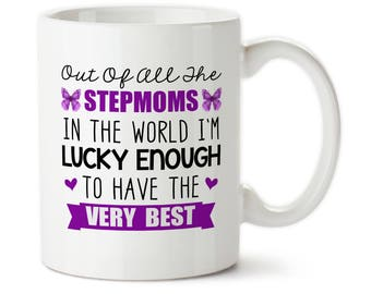 Out Of All The Stepmoms In The World I'm Lucky Enough To Have The Best