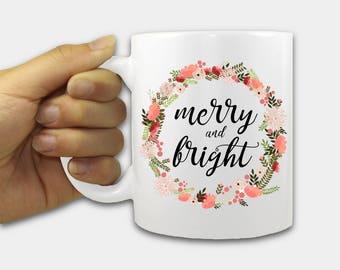 Merry and Bright Mug, 11oz white ceramic mug - Christmas Mug, Colorful Mug,  gift mug, Coffee Mug, Holiday Mug, Seasonal Mug